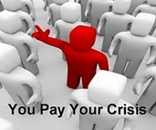 You Pay Your Crisis